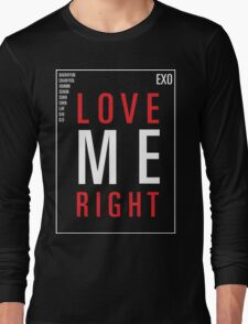 EXO - LOVE ME RIGHT Long Sleeve T-Shirt