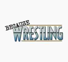 Because Wrestling Logo by bcwmerch