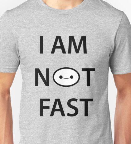 I'm not fast Unisex T-Shirt