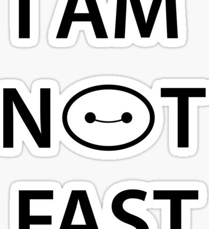 I'm not fast Sticker