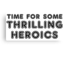 Thrilling Heroics Canvas Print