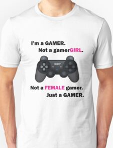 I'm a GAMER, not a gamerGIRL. v.2 Unisex T-Shirt
