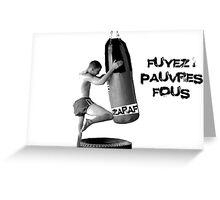 Fuyez ! Greeting Card