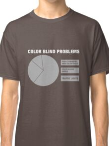 Color Blind People Problems Classic T-Shirt
