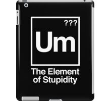 The Element of Stupidity iPad Case/Skin