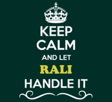 Keep Calm and Let RALI Handle it T-Shirt
