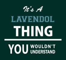 Its a LAVENDOL thing, you wouldn't understand T-Shirt