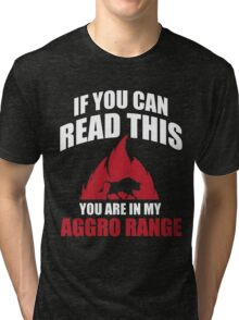 If you can read this you are in my aggro range Tri-blend T-Shirt