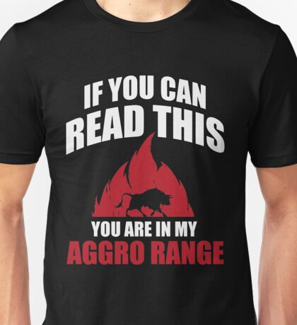If you can read this you are in my aggro range Unisex T-Shirt