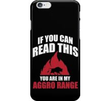 If you can read this you are in my aggro range iPhone Case/Skin