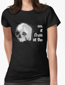 On a frolé la vie Womens Fitted T-Shirt