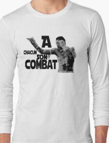 A chacun son combat ! Long Sleeve T-Shirt