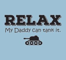 Relax my daddy can tank it Kids Tee