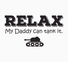 Relax my daddy can tank it Kids Clothes