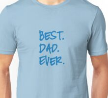 Best dad ever, happy father's day Unisex T-Shirt