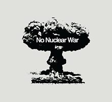 No Nuclear War Unisex T-Shirt