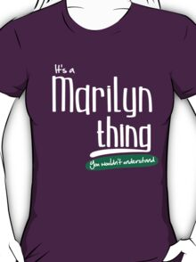 """It's a Marilyn Thing, You Wouldn't Understand""#960058 T-Shirt"