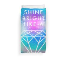 Shine bright like a <> Duvet Cover