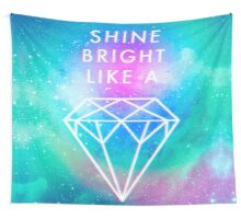 Shine bright like a <> Wall Tapestry