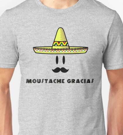 MOUSTACHE GRACIAS Unisex T-Shirt