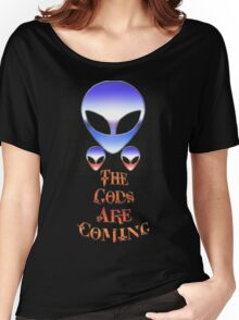 ~* The Gods Are Coming *~ Women's Relaxed Fit T-Shirt