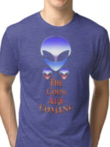 ~* The Gods Are Coming *~ Tri-blend T-Shirt