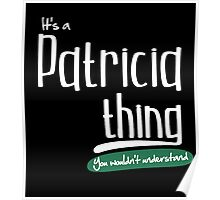 """It's a Patricia Thing, You Wouldn't Understand""#960068 Poster"