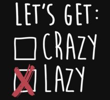 Lets get lazy - Lets get crazy Baby Tee