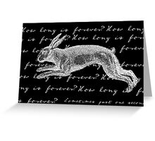 Alice in Wonderland - How Long is Forever? Greeting Card