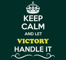 Keep Calm and Let VICTORY Handle it by Neilbry
