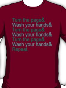 Turn the page & wash your hands T-Shirt