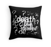 Deaded Throw Pillow