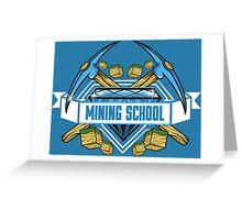 Mining School Greeting Card