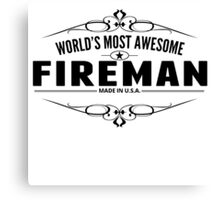 World's Most Awesome Fireman Canvas Print
