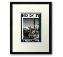 Grimsby - Any Port In A Storm Framed Print