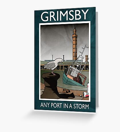 Grimsby - Any Port In A Storm Greeting Card