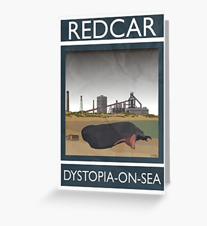 Redcar - Dystopia-on-Sea Greeting Card
