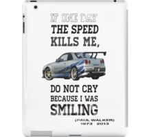 If the speed kills me  iPad Case/Skin