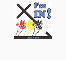 I'm In - And You? Unisex T-Shirt