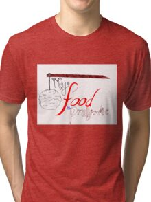 My Food is Problematic - Hand drawn Tri-blend T-Shirt