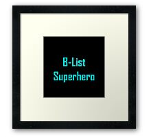 B-List Superhero Framed Print