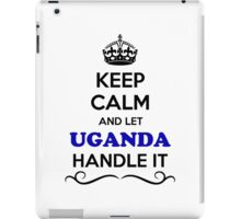 Keep Calm and Let UGANDA Handle it iPad Case/Skin