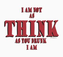 Think Thunk Drink Drunk © T-DZYNE by Vicki Ferrari © T-DZYNE