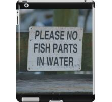 Please No Fish Parts In Water iPad Case/Skin