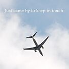 Came By To Keep In Touch (Plane) by CreativeEm