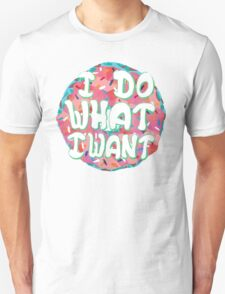 I Do(nut) What I Want T-Shirt