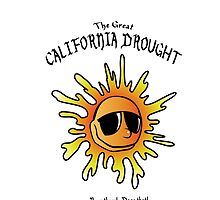 The Great CALIFORNIA DROUGHT...been there! Done that! by Kricket-Kountry