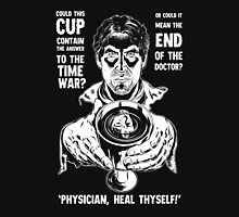 Physician, Heal Thyself! Unisex T-Shirt