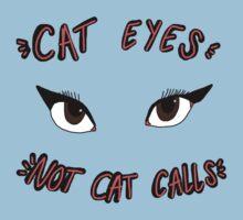 CAT EYES NOT CAT CALLS Baby Tee