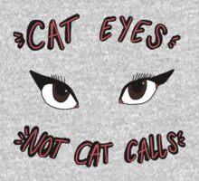 CAT EYES NOT CAT CALLS One Piece - Short Sleeve